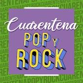 Cuarentena Pop y Rock de Various Artists