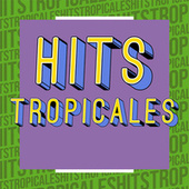 Hits Tropicales de Various Artists