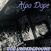 Alpo Dope von 808 Underground