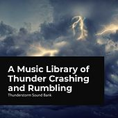 A Music Library of Thunder Crashing and Rumbling de Thunderstorm Sound Bank