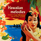 Hawaiian Melodies by Lani McIntire