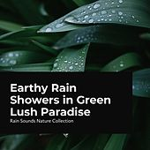 Earthy Rain Showers in Green Lush Paradise by Rain Sounds Nature Collection