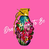 Don't Have To Be de Samantha Martin