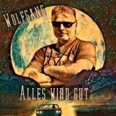 Alles wird gut von Wolfgang Glaß