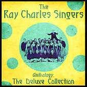 Anthology: The Deluxe Collection (Remastered) by Ray Charles Singers