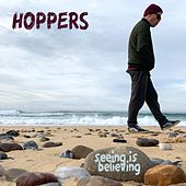 Seeing Is Believing by Hoppers