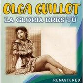 La Gloria eres tú (Remastered) by Olga Guillot