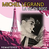 La Vie en Rose (Remastered) von Michel Legrand