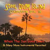 Steel Drum Island Collection, Vol. 16: When the Sun Goes Down de Steel Drum Island