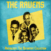 Anthology: The Definitive Collection (Remastered) by The Ravens
