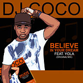 Believe in Your Dream by DJ Coco