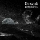 Light and Darkness von Bravo Angels