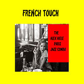 French Touch de The Alex Hiele Paris Jazz Combo