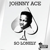 So Lonely de Johnny Ace