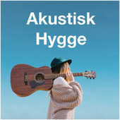 Akustisk Hygge 2020 - Stille og Rolig Musik by Various Artists