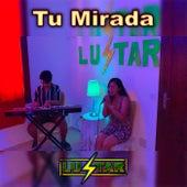 Tu Mirada (Version Acústica) de LuZtaR