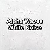 Alpha Waves White Noise by Brown Noise