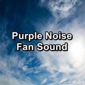 Purple Noise Fan Sound by White Noise for Babies