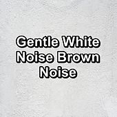 Gentle White Noise Brown Noise von Yoga