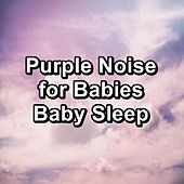 Purple Noise for Babies Baby Sleep de White Noise Sleep Therapy