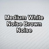 Medium White Noise Brown Noise by Rain Sounds (2)