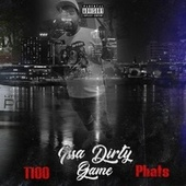 Issa Dirty Game de 1100 Phats