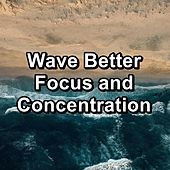 Wave Better Focus and Concentration de Natural Sounds