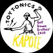 Get Down Brother 2020 by Kapote