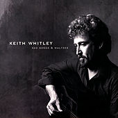 Sad Songs And Waltzes by Keith Whitley