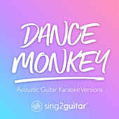 Dance Monkey (Acoustic Guitar Karaoke Versions) de Sing2Guitar