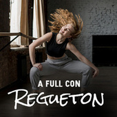 A Full Con Regueton by Various Artists