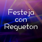Festeja con Regueton von Various Artists