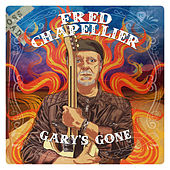 Gary's Gone (Live) von Fred Chapellier