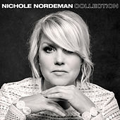 Nichole Nordeman Collection by Nichole Nordeman
