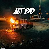 Act Bad by NickNasty