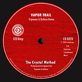 Vapor Trail (Tripmann & Dollenz Remix) by The Crystal Method