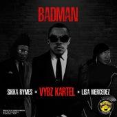 Badman (feat. Lisa Mercedez & Sikka Rymes) by VYBZ Kartel