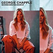 Seconds Minutes Hours - EP by Georgie Chapple