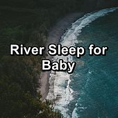 River Sleep for Baby by Calm Music for Studying