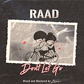 Don't let Go by Ra'ad