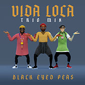 VIDA LOCA (TRIO mix) van Black Eyed Peas