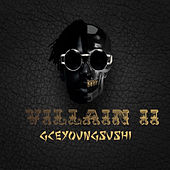 Villain 2 by GCE Young Sushi