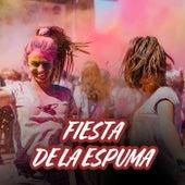 Fiesta de la Espuma by Various Artists