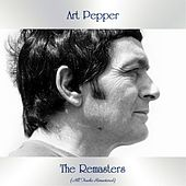 The Remasters (All Tracks Remastered) by Art Pepper