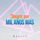 Amarte por Mil Años Mas by Marito