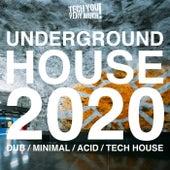 Underground House 2020 (Dub, Minimal, Acid, Tech House) by Various Artists