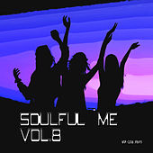 Soulful Me, Vol. 8 by Various Artists