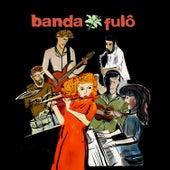 Banda Fulô by Banda Fulô