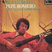 Flamenco ! Pepe Romero Plays Spanish Guitar Music di Pepe Romero