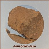 Aqui Como Alla by Bobby Darin, Arsenio Rodriguez, Chavela Vargas, Willie Nelson, Fernando Alvarez, Brenda Lee, Mahalia Jackson, Don Gibson